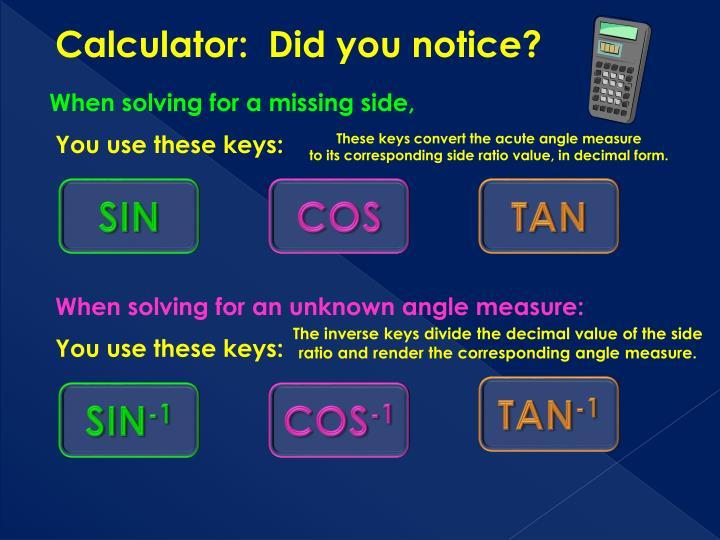 Calculator:  Did you notice?