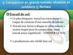 3 compaction en grands tunnels situation et solutions 5 fermes