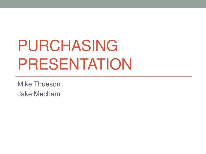 purchase powerpoint presentations Presentation for purchase management presented by : group 8, pgprm(pril)/07-09 slideshare uses cookies to improve functionality and performance, and to provide you with relevant advertising if you continue browsing the site, you agree to the use of cookies on this website.