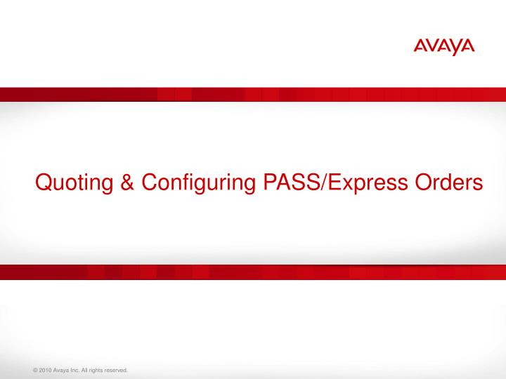 Quoting & Configuring PASS/Express Orders