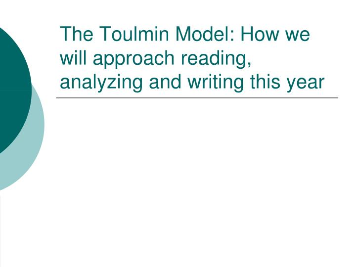 the toulmin model how we will approach reading analyzing and writing this year n.