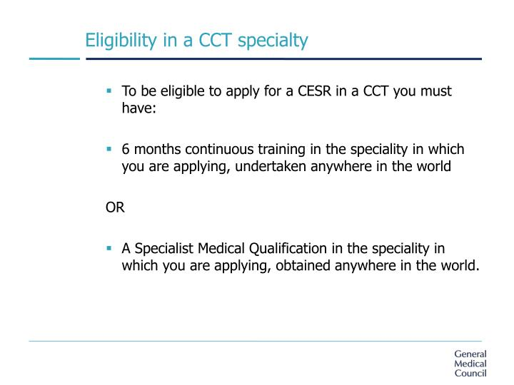 Eligibility in a CCT specialty