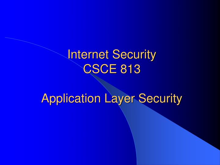 ppt - internet security csce 813 application layer security, Powerpoint templates