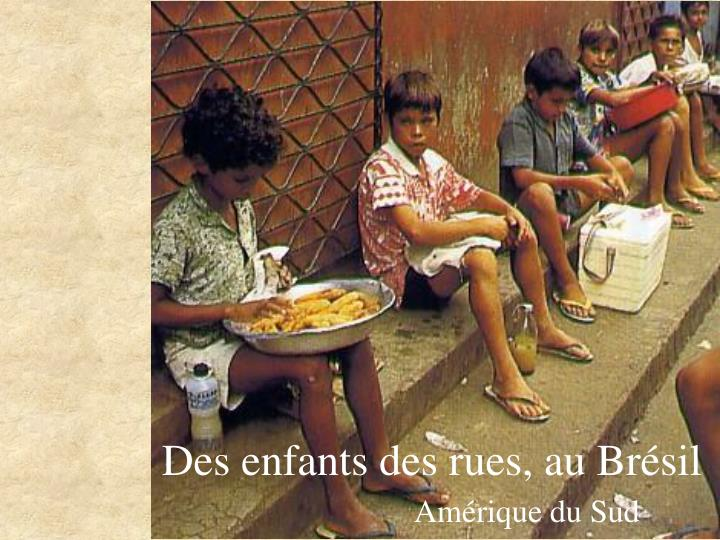 Des enfants des rues, au Brésil