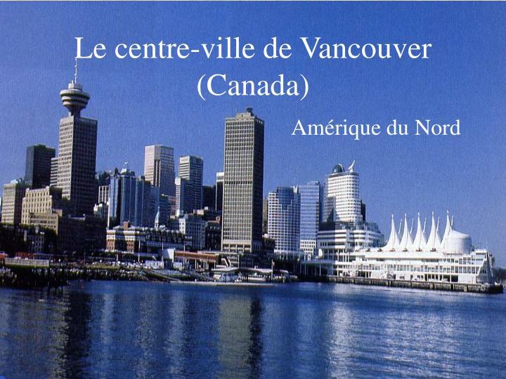 Le centre ville de vancouver canada