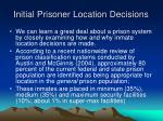 initial prisoner location decisions