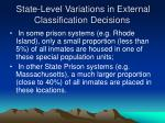 state level variations in external classification decisions