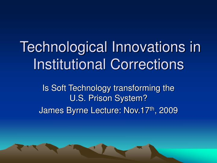 technological innovations in institutional corrections n.