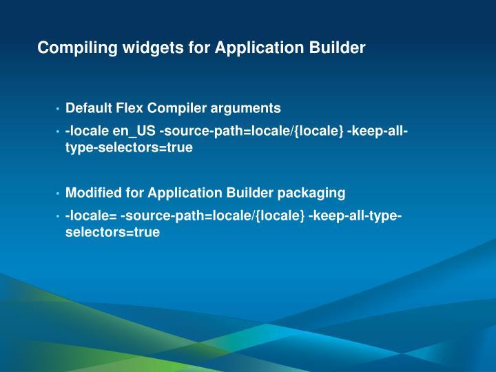 Compiling widgets for Application Builder