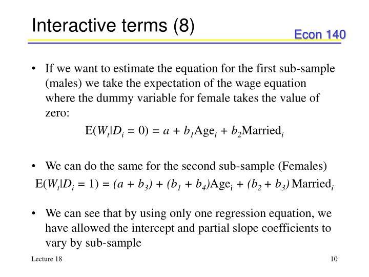 Interactive terms (8)