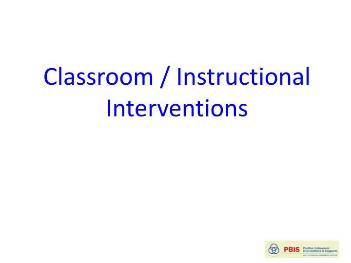 Classroom / Instructional Interventions