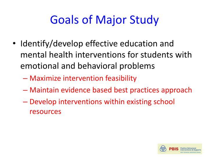 Goals of Major Study