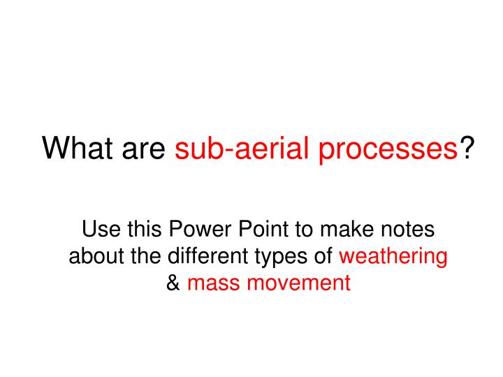 what are sub aerial processes n.