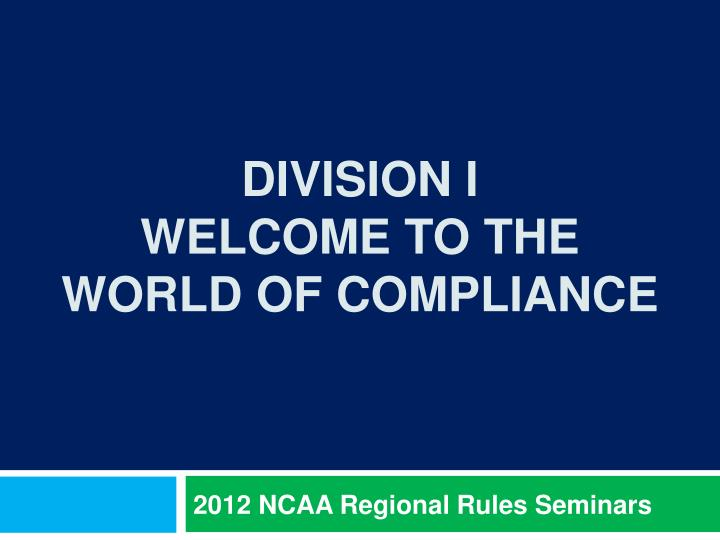 division i welcome to the world of compliance n.