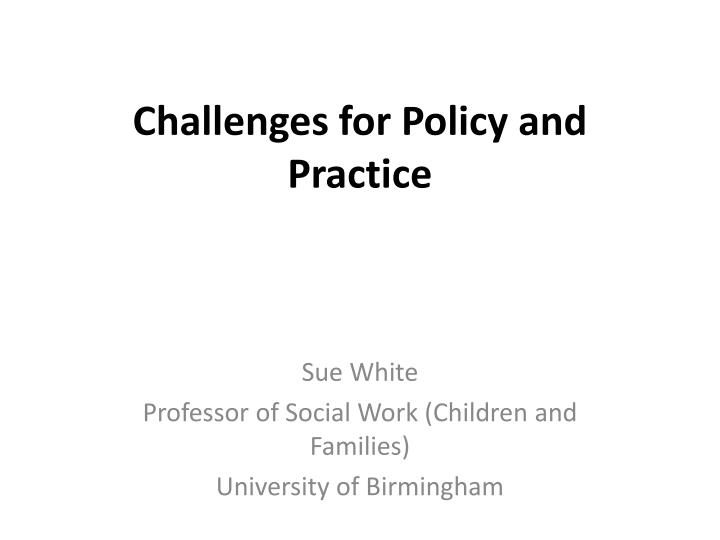 challenges for policy and practice n.