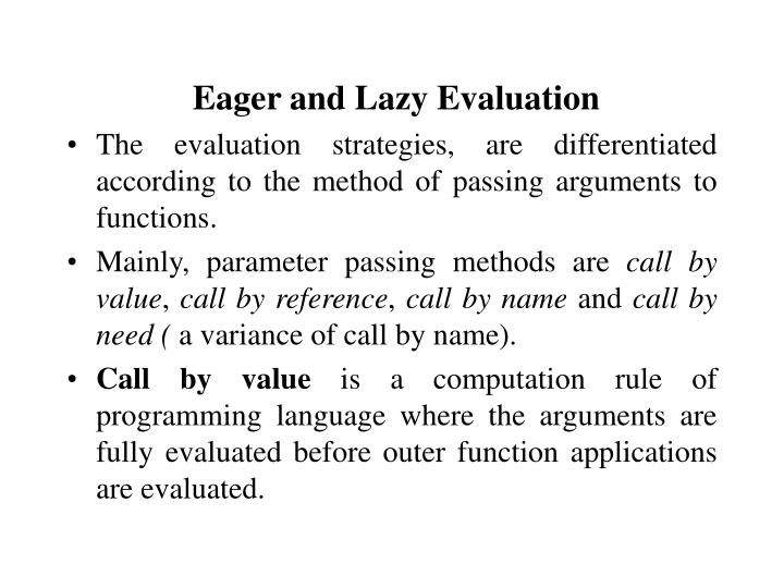 Eager and Lazy Evaluation