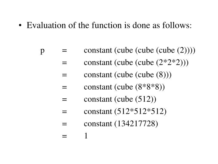Evaluation of the function is done as follows