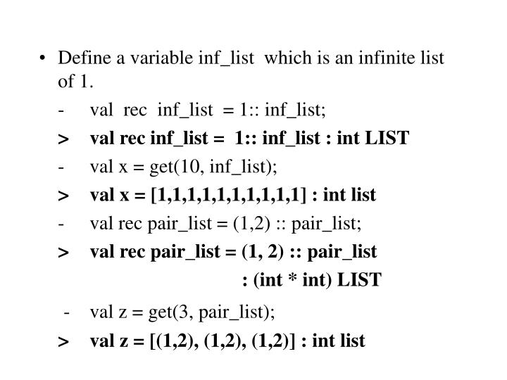 Define a variable inf_list  which is an infinite list of 1.