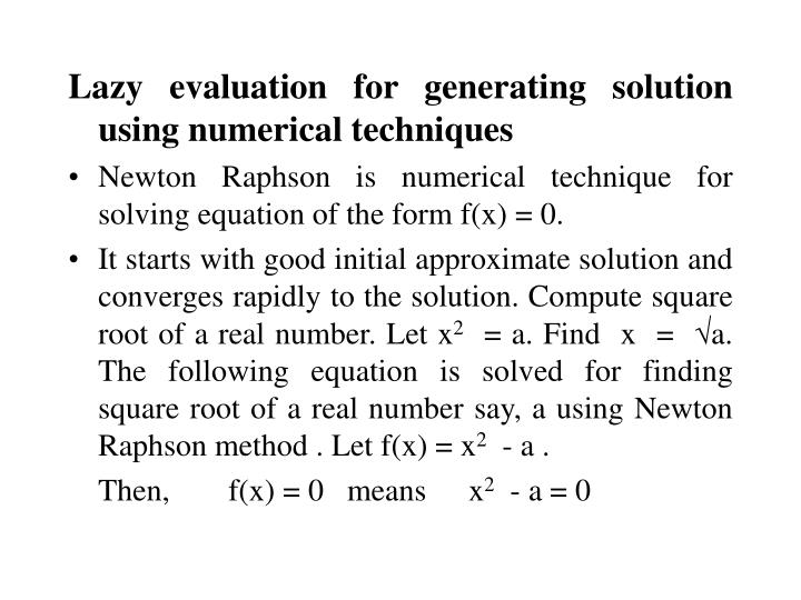 Lazy evaluation for generating solution using numerical techniques