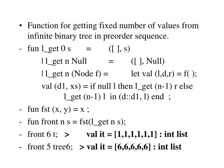 Function for getting fixed number of values from infinite binary tree in preorder sequence.