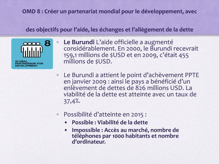 OMD 8: Créer un partenariat mondial pour le développement, avec des objectifs pour l'aide, les échanges et l'allègement de la dette