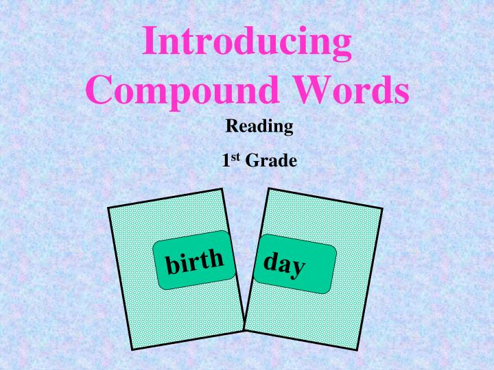 PPT - Introducing Compound Words PowerPoint Presentation ...