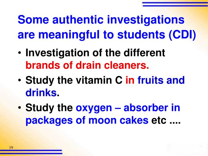 Some authentic investigations are meaningful to students (CDI)