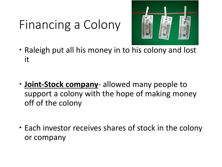 Financing a Colony