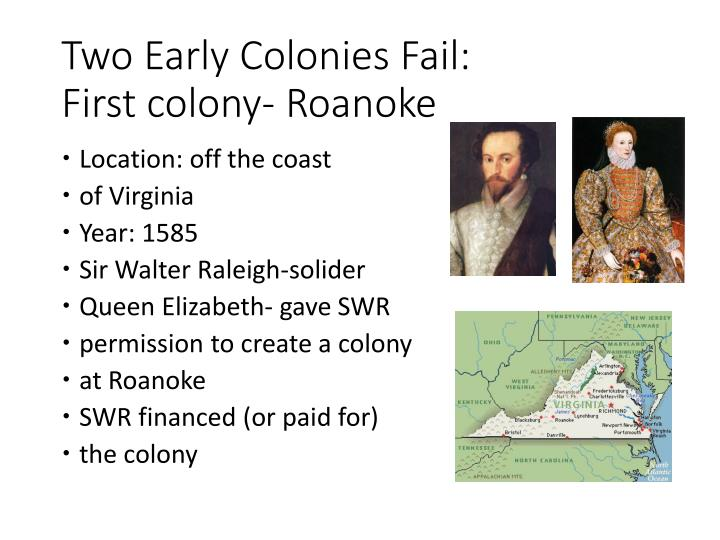 Two Early Colonies Fail: