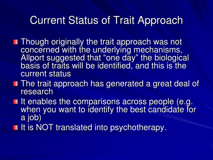 Current Status of Trait Approach