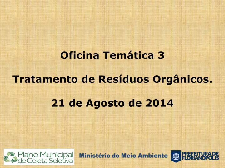 Oficina tem tica 3 tratamento de res duos org nicos 21 de agosto de 2014