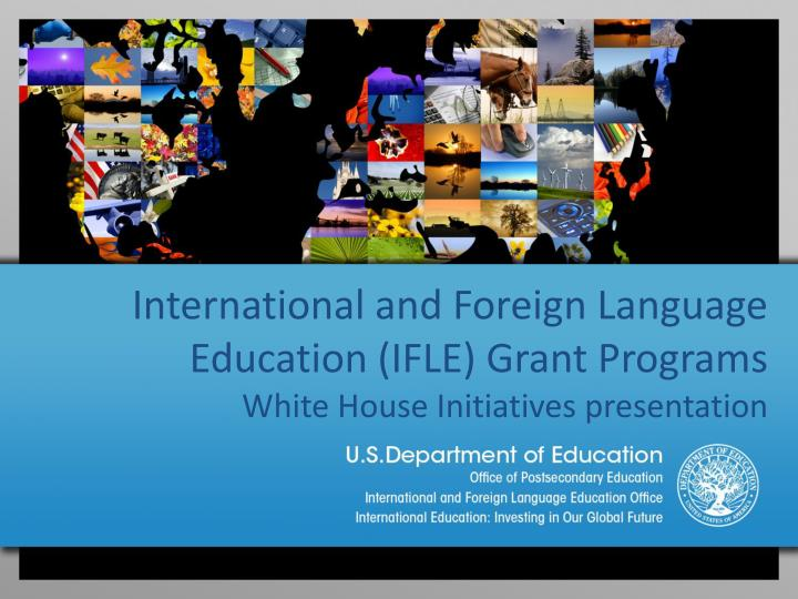 International and Foreign Language Education (IFLE) Grant Programs