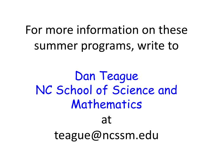 For more information on these summer programs, write to