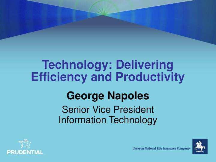 technology delivering efficiency and productivity n.