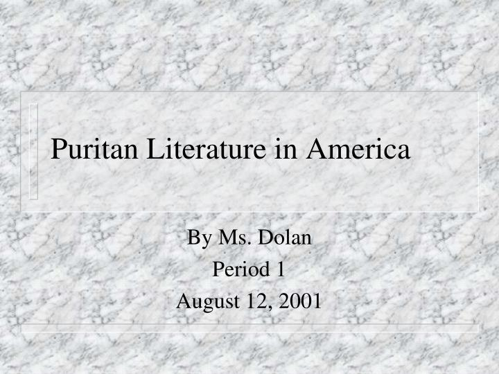 puritan vs native american literature The puritan origins of american sex : religion, sexuality, and national identity in american literature / published: (2001) preaching and the rise of the american novel / by: coleman, dawn 1973- published: (2013.