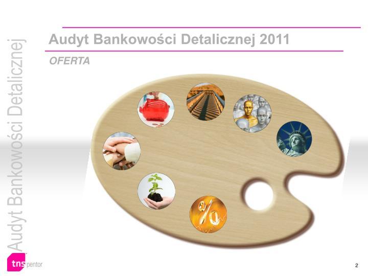 Audyt Bankowości Detalicznej 2011