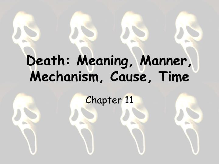 PPT - Death: Meaning, Manner, Mechanism, Cause, Time PowerPoint