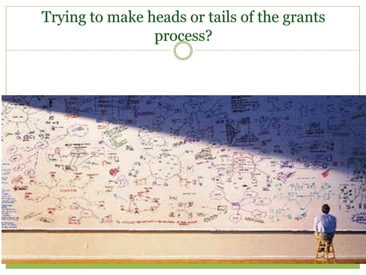 Trying to make heads or tails of the grants process