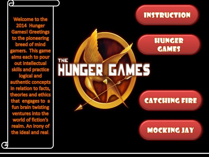 Welcome to the 2014  Hunger Games! Greetings to the pioneering breed of mind gamers.