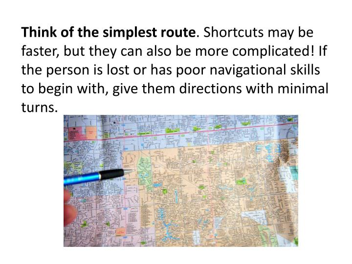 Think of the simplest route