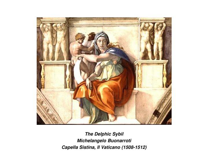 The delphic sybil michelangelo buonarroti capella sistina il vaticano 1508 1512
