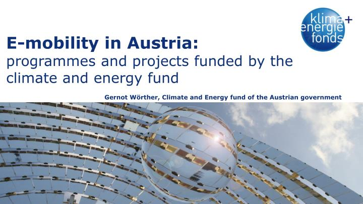 E mobility in austria programmes and projects funded by the climate and energy fund