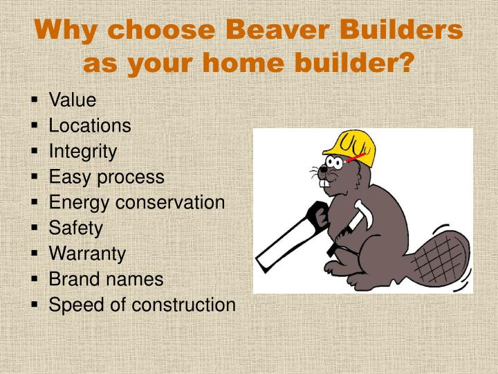 Ppt why choose beaver builders as your home builder for How to choose a builder for your house