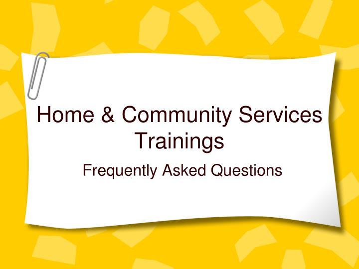 Home & Community Services Trainings
