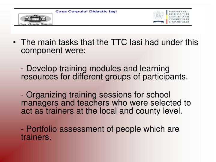 The main tasks that the TTC Iasi had under this component were:
