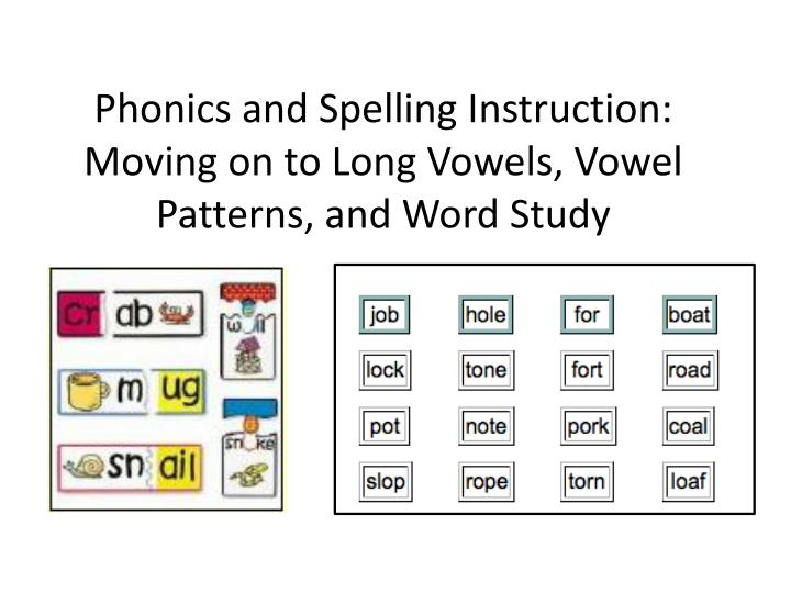 phonics and spelling instruction moving on to long vowels vowel patterns and word study n.