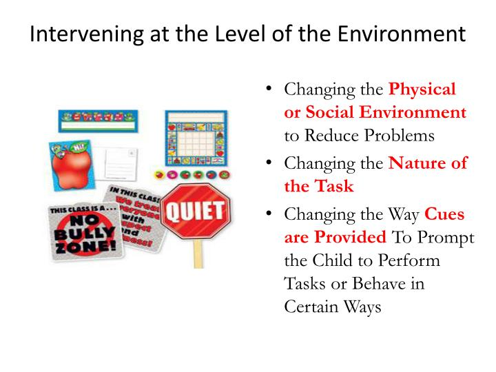 Intervening at the Level of the Environment