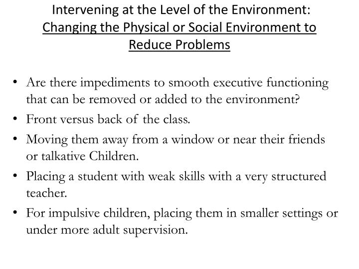 Intervening at the Level of the Environment: