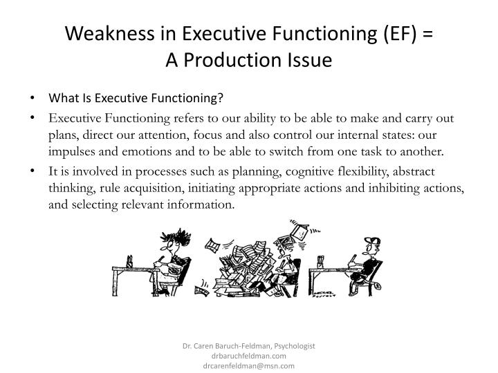 Weakness in executive functioning ef a production issue