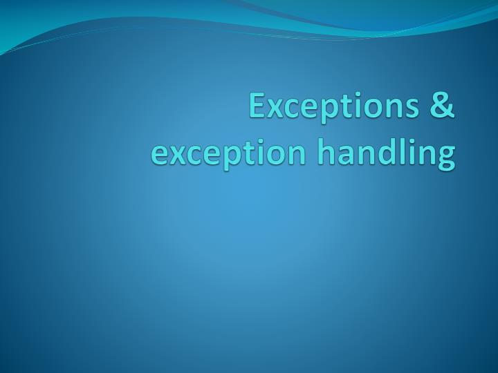 Exceptions exception handling